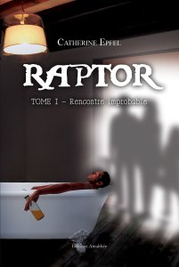 Rencontre improbable (Raptor, Tome 1)