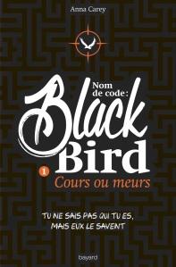 Nom de code Blackbird, tome 1 Cours ou meurs de Anna Carey