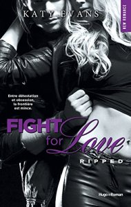 Ripped (fight for love #5)