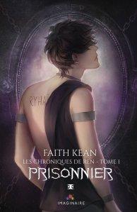 Prisonnier (Les Chroniques de Ren, Tome 1) - Faith Kean