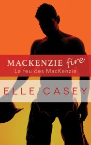 Le Feu des MacKenzie (Shine Not Burn #2)