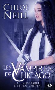 La morsure n'est pas une fin (Les Vampires de Chicago, Tome 11) - Chloé Neill