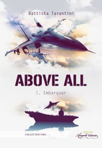 Embarquer (Above All, tome 1)