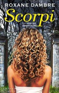 Ceux qui vivent cachés (Scorpi Tome 2) - Roxane Dambre