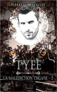 Tyee (La malédiction Tsigane, Tome 2)