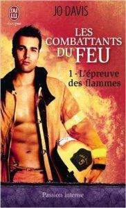 L'épreuve des flammes (Les Combattants du feu, Tome 1)
