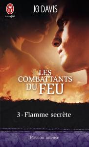 Flamme secrète (Les Combattants du feu #3)