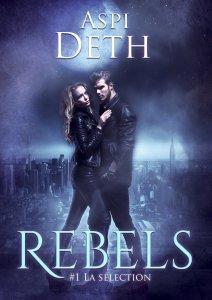 Rebels, Tome 1 de Aspi Deth