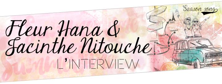 Bandeau ITW Fleur Hana & Jacinthe Nitouche