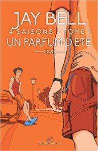 Un parfum d'été (4 Saisons, Tome 1)