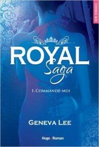 Commande-moi (Royal Saga , Tome 1) – Geneva Lee
