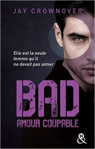Amour coupable (Bad, Tome 3)