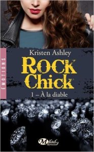 À la diable (Rock chick, Tome 1)