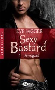 Arrogant: Sexy Bastard