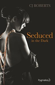 Seduced in the Dark (The dark duet, Tome 2)