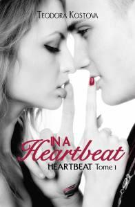 Heartbeat (In a Heartbeat, Tome 1) - Teodora Kostova