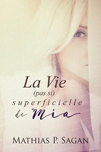 La Vie (pas si) superficielle de Mia