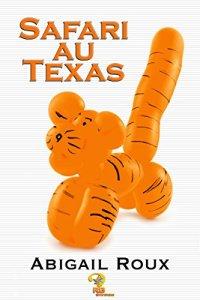 Safari au Texas (Ty et Zane, Tome 6) – Abigail Roux