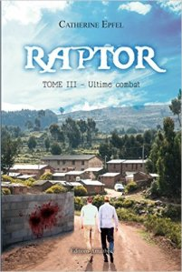 L'ultime combat (Raptor, Tome 3) - Catherine Epfel