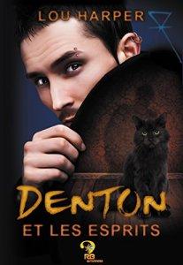 Dead Man (Denton et les esprits, Tome 1) - Lou Harper