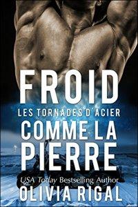 Froid comme la pierre - Les Tornades d'Acier n°1
