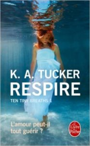 Respire (Ten Tiny breaths, Tome 1)