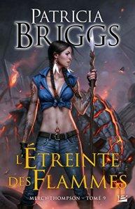 L'étreinte des flammes (Mercy Thompson, Tome 9) - Patricia Briggs