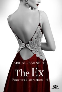 The Ex (Pouvoirs d'attraction, Tome 4) – Abigail Barnette