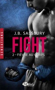 Fièvre au corps (Fight, Tome 1) – J.B. Salsbury