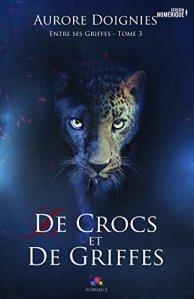 De crocs et de griffes (Entre ses griffes, Tome 3) – Aurore Doignies