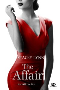 Attraction (The Affair, Tome 2) – Stacey Lynn