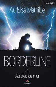 Au pied du mur (Borderline, Tome 1) - Aurelisa Mathilde