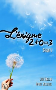 L'énigme 2+0=3 (Saison 5) – Rachel Berthelot & Lisa Angelini