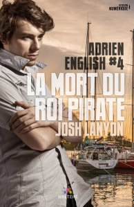 La mort du roi des pirates (Adrien English, Tome 4) – Josh Lanyon