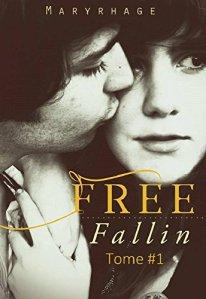 Free Fallin' (Tome 1) - Maryrhage