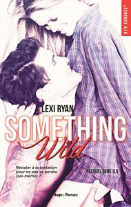 Something Wild (Reckless & Real, Tome 0.5) - Lexi Ryan