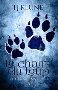 Le chant du Loup (Le clan Bennett, Tome 1) - Tj Klune