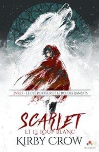 Le colporteur et le roi des bandits (Scarlet, Tome 1)