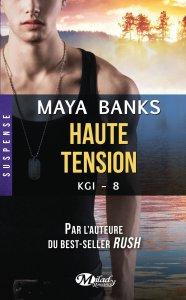 Haute tension (KGI, Tome 8) – Maya Banks
