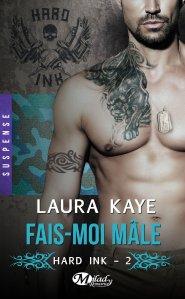 Fais-moi mâle (Hard ink, Tome 2) – Laura Kaye