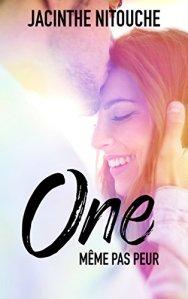 Même pas peur (One, Tome 1) - Jacinthe Nitouche