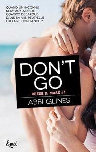 Don't go (Reese & Mase, Tome 1) – Abbi Glines