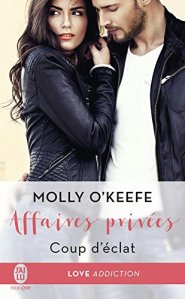Affaires Privées (Coup d'éclat, Tome 1) - Molly O'Keefe