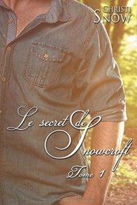 Les Hommes De Snowcroft (Le secret de snowcroft, Tome 1) - Christi Snow