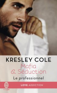 Le professionnel (Mafia & séduction, Tome 1) de Kresley Cole