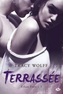Terrassée (Ethan Frost, Tome 3) – Tracy Wolff