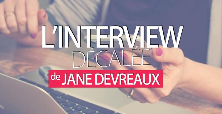 L'interview décalée Jane Devraux