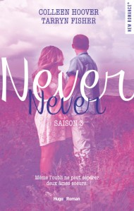 Never Never (Tome 3) de Colleen Hoover & Tarryn Fisher