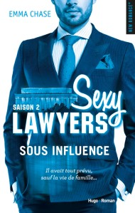 Sous influence (Sexy Laywers, Tome 2) d'Emma Chase