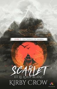 La chance du marin (Scarlet, Tome2)de Kirby Crow
